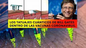 Los tatuajes cuánticos de Bill Gates dentro de las vacunas coronavirus